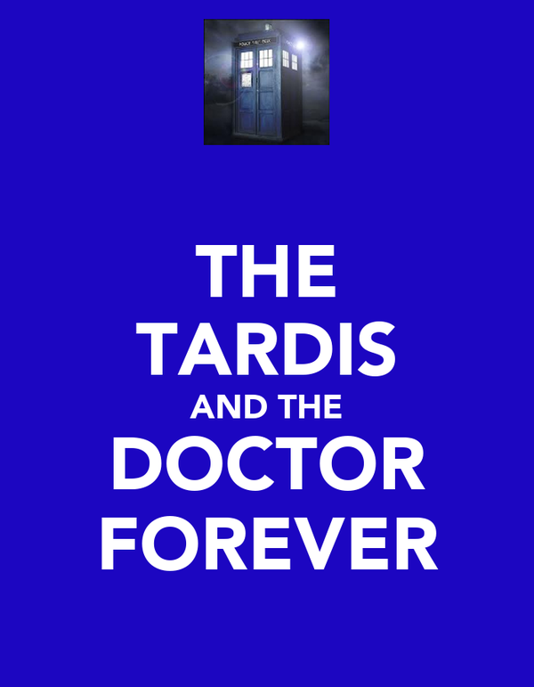 THE TARDIS AND THE DOCTOR FOREVER
