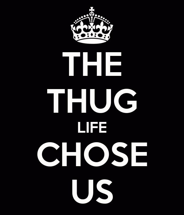 THE THUG LIFE CHOSE US