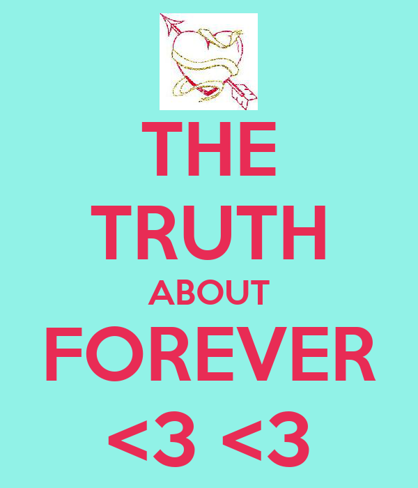 THE TRUTH ABOUT FOREVER <3 <3
