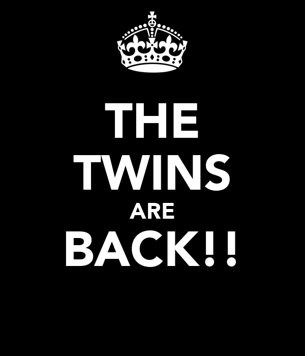 THE TWINS ARE BACK!!