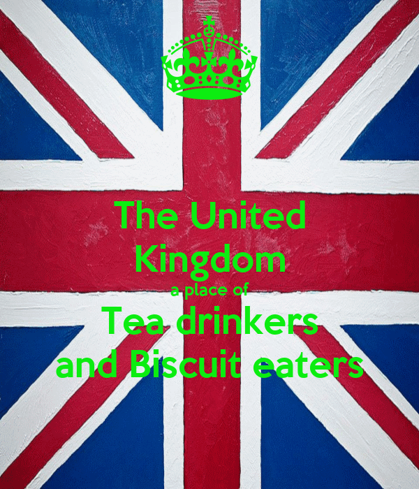 The United Kingdom a place of Tea drinkers and Biscuit eaters
