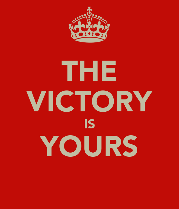 THE VICTORY IS YOURS