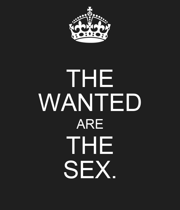 THE WANTED ARE THE SEX.