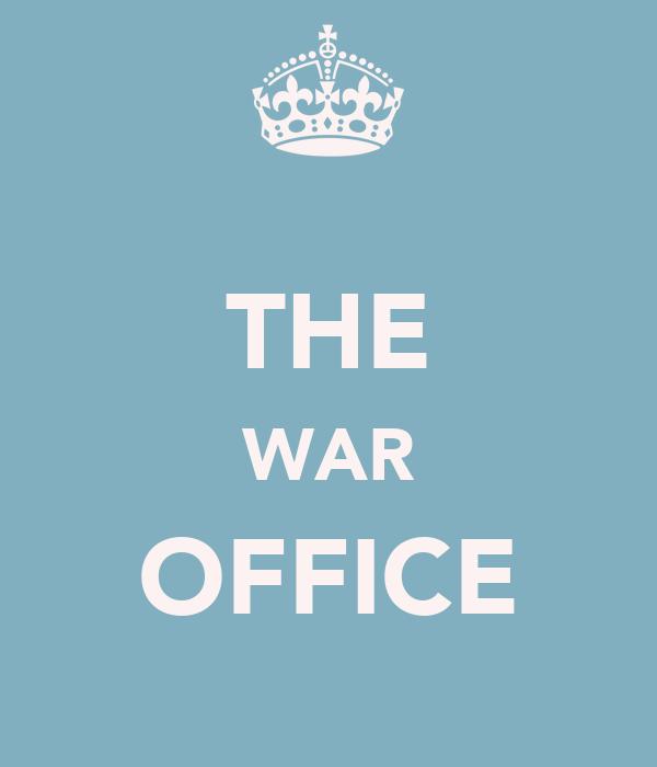 THE WAR OFFICE