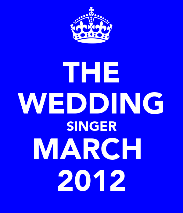 THE WEDDING SINGER MARCH  2012