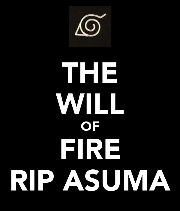 THE WILL OF FIRE RIP ASUMA