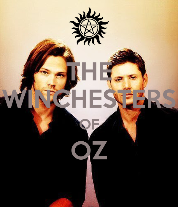 THE WINCHESTERS OF OZ