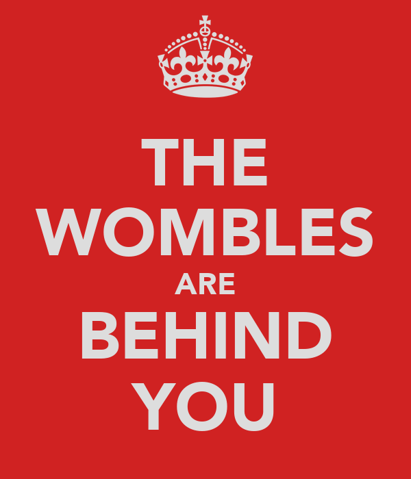 THE WOMBLES ARE BEHIND YOU
