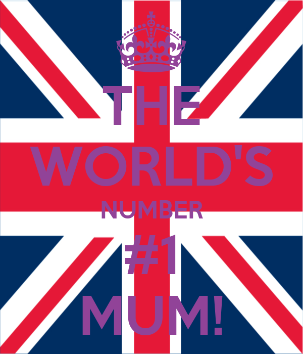THE WORLD'S NUMBER #1 MUM!