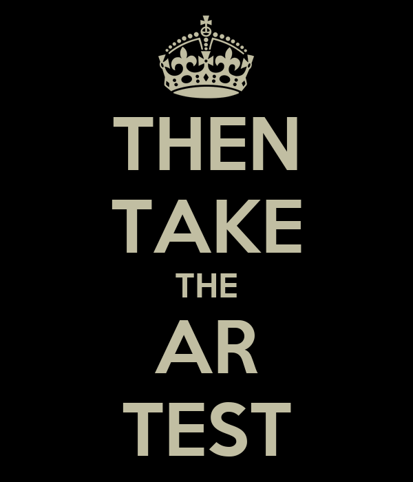 THEN TAKE THE AR TEST
