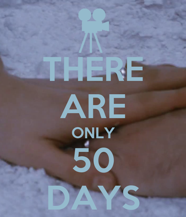 THERE ARE ONLY 50 DAYS