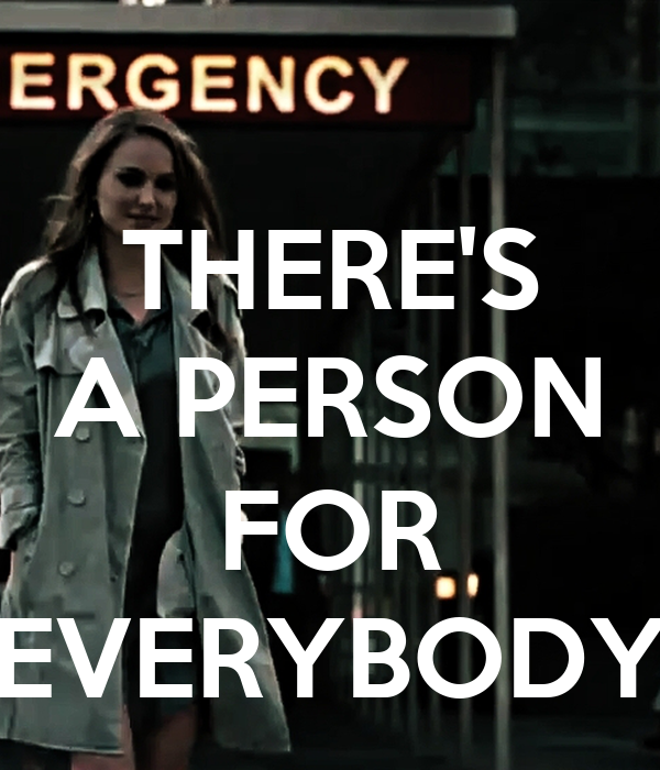 THERE'S A PERSON  FOR EVERYBODY