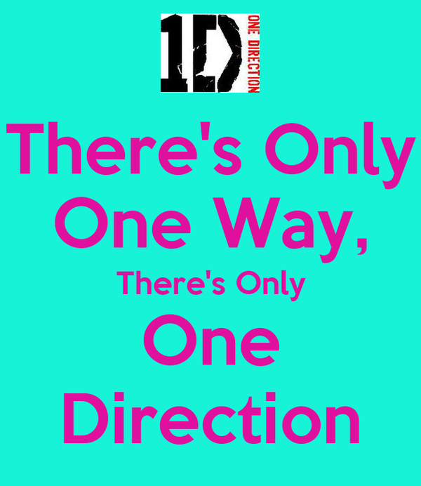 There's Only One Way, There's Only One Direction