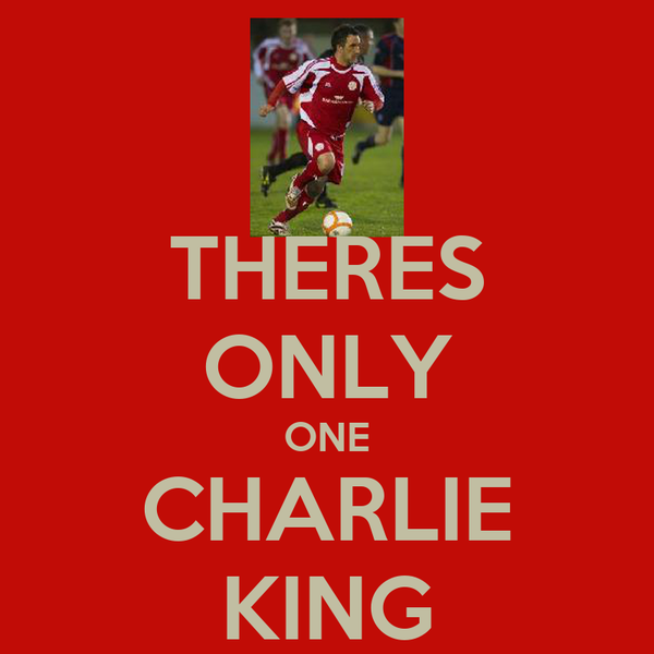 THERES ONLY ONE CHARLIE KING