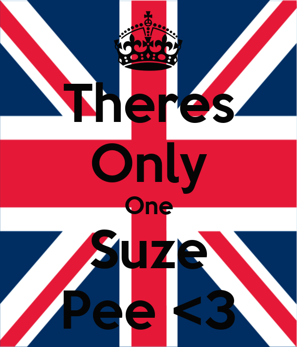 Theres Only One Suze Pee <3