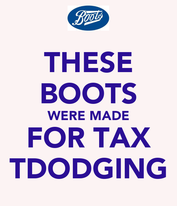 THESE BOOTS WERE MADE FOR TAX TDODGING