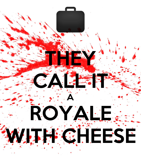 THEY CALL IT A ROYALE WITH CHEESE
