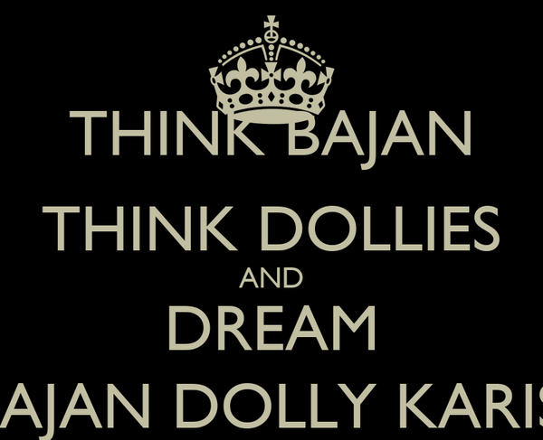 THINK BAJAN THINK DOLLIES AND DREAM BAJAN DOLLY KARIS;
