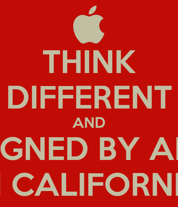 THINK DIFFERENT AND DESIGNED BY APPLE IN CALIFORNIA