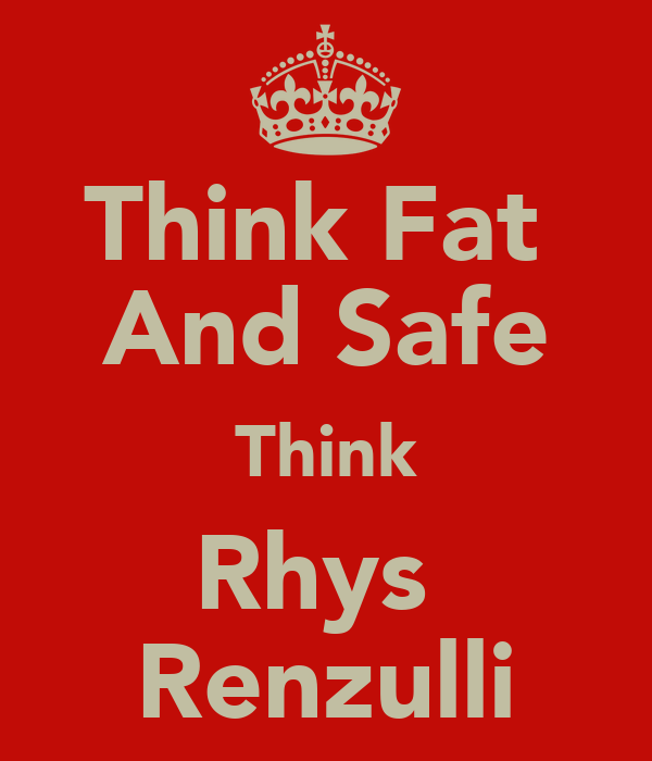 Think Fat  And Safe Think Rhys  Renzulli