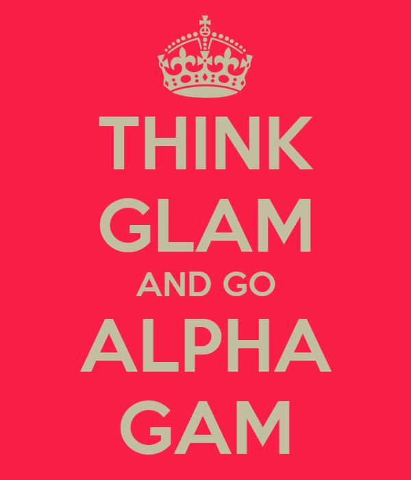 THINK GLAM AND GO  ALPHA  GAM