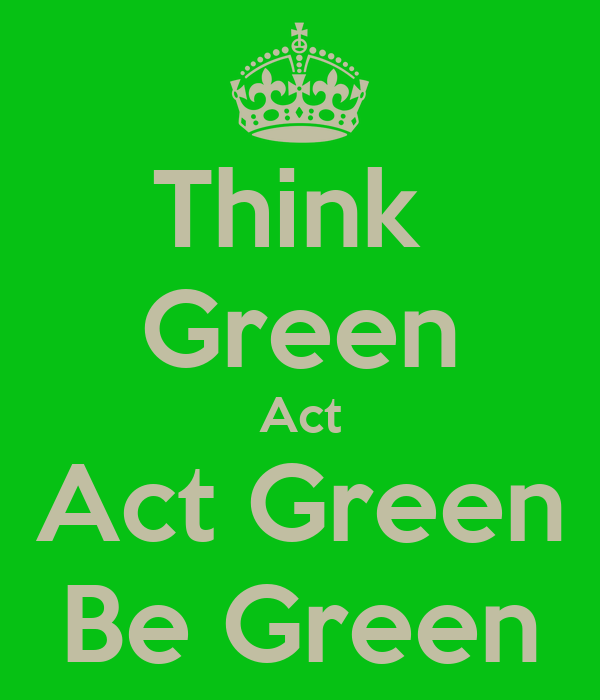 Think  Green Act Act Green Be Green