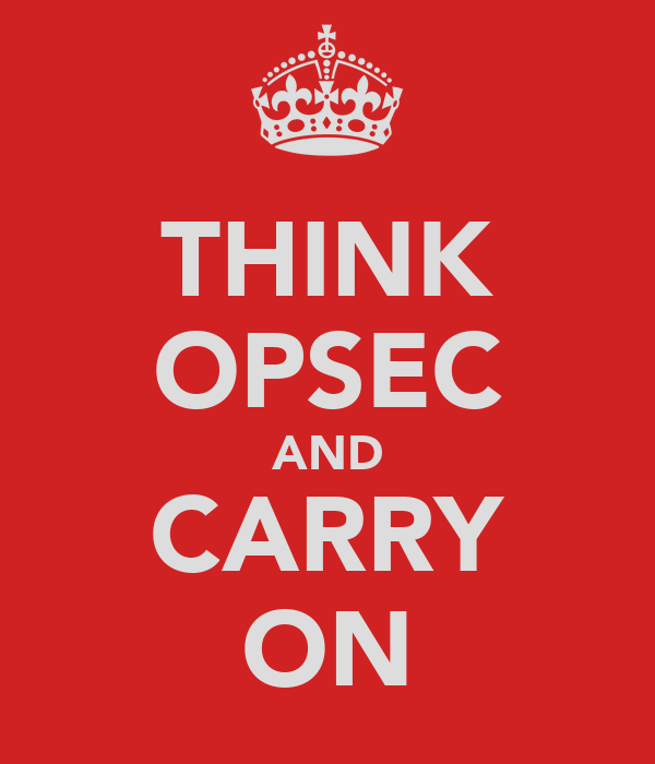 THINK OPSEC AND CARRY ON