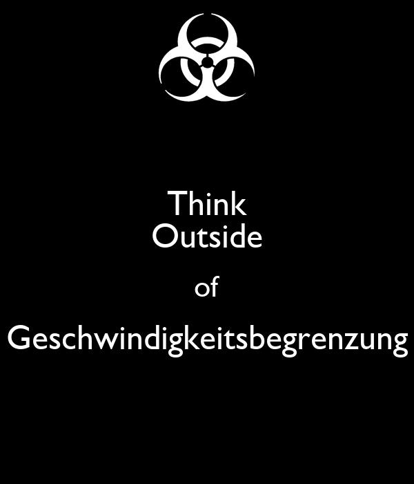 Think Outside of Geschwindigkeitsbegrenzung