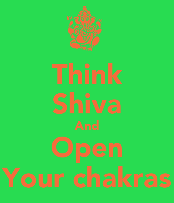 Think Shiva And Open Your chakras