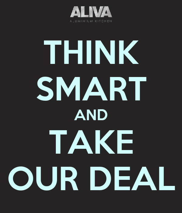 THINK SMART AND TAKE OUR DEAL