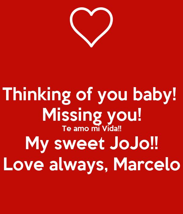 Thinking Of You Baby Missing You Te Amo Mi Vida My Sweet Jojo