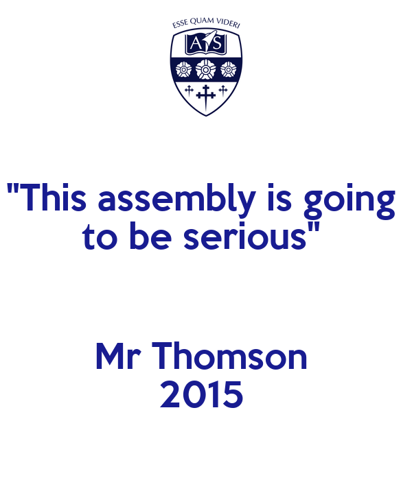 """""""This assembly is going  to be serious""""   Mr Thomson  2015"""