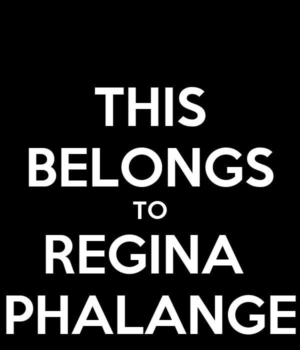 THIS BELONGS TO REGINA  PHALANGE