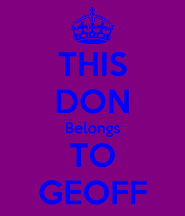 THIS DON Belongs TO GEOFF