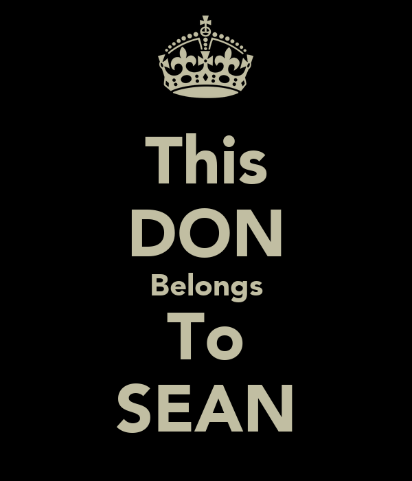 This DON Belongs To SEAN