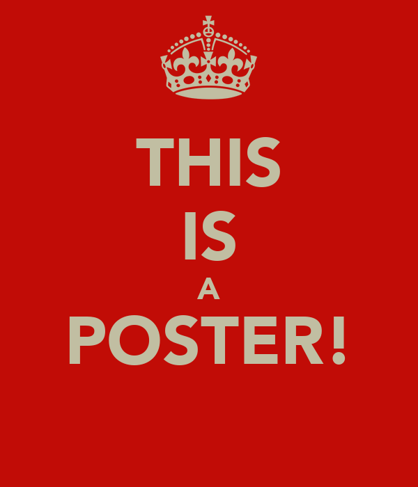 THIS IS A POSTER!