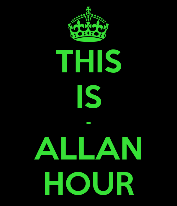 THIS IS - ALLAN HOUR