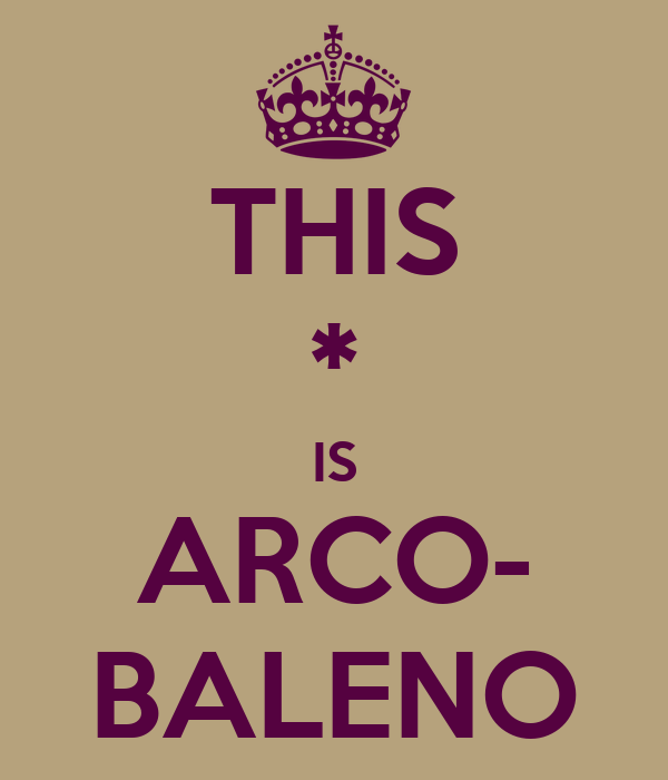 THIS * IS ARCO- BALENO