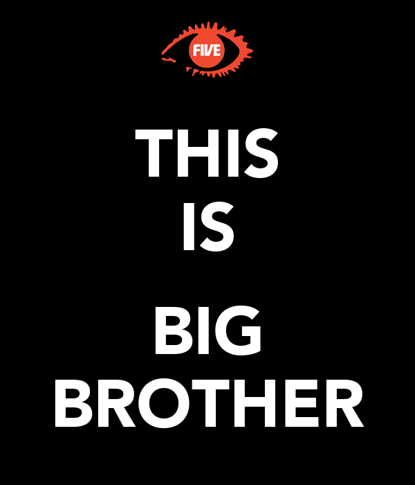 THIS IS  BIG BROTHER