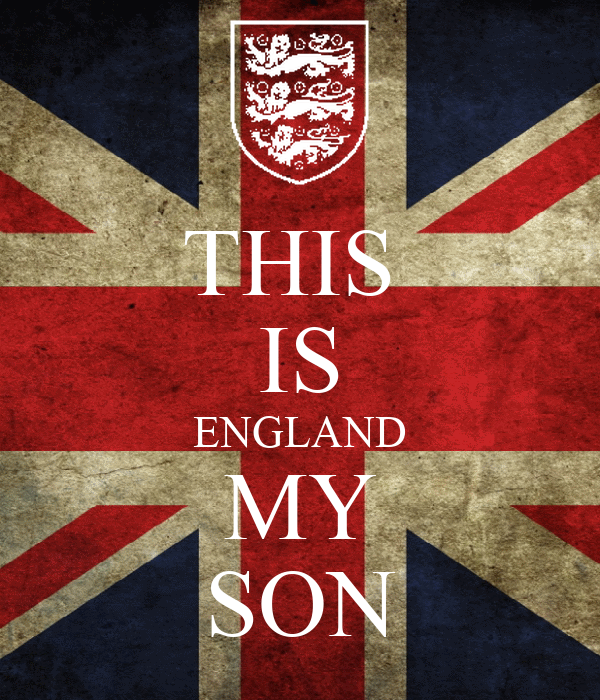 THIS  IS ENGLAND MY SON