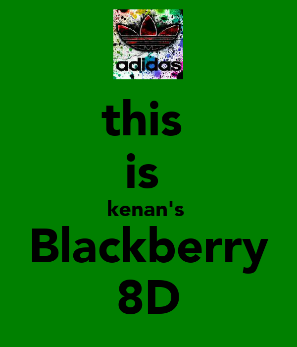 this  is  kenan's  Blackberry 8D