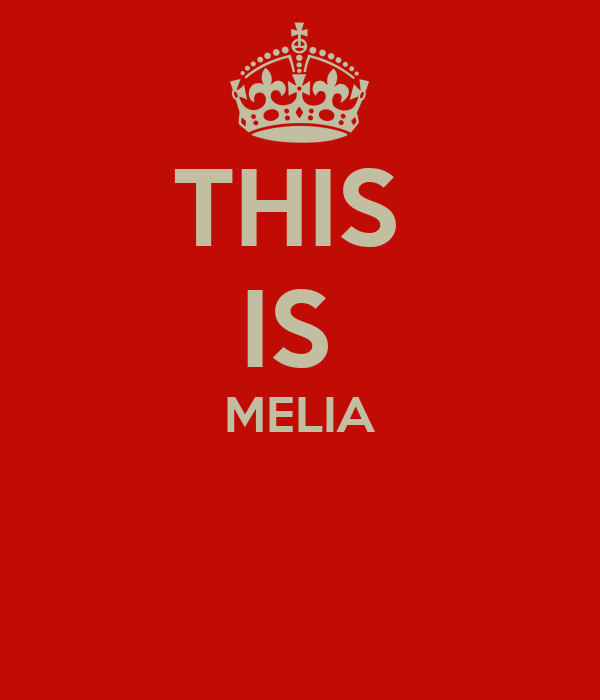 THIS  IS  MELIA