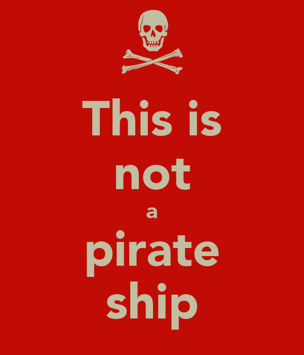 This is not a pirate ship