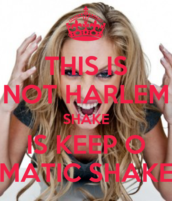 THIS IS NOT HARLEM SHAKE IS KEEP O MATIC SHAKE