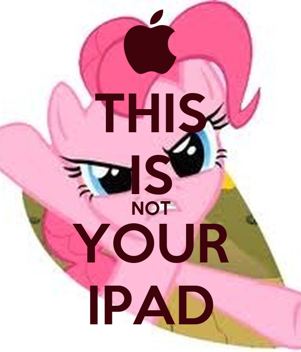 THIS IS NOT YOUR IPAD