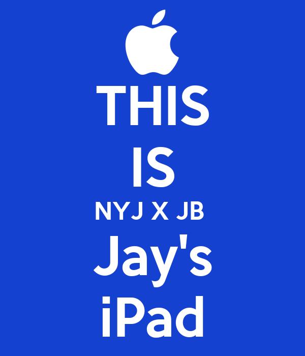 THIS IS NYJ X JB  Jay's iPad