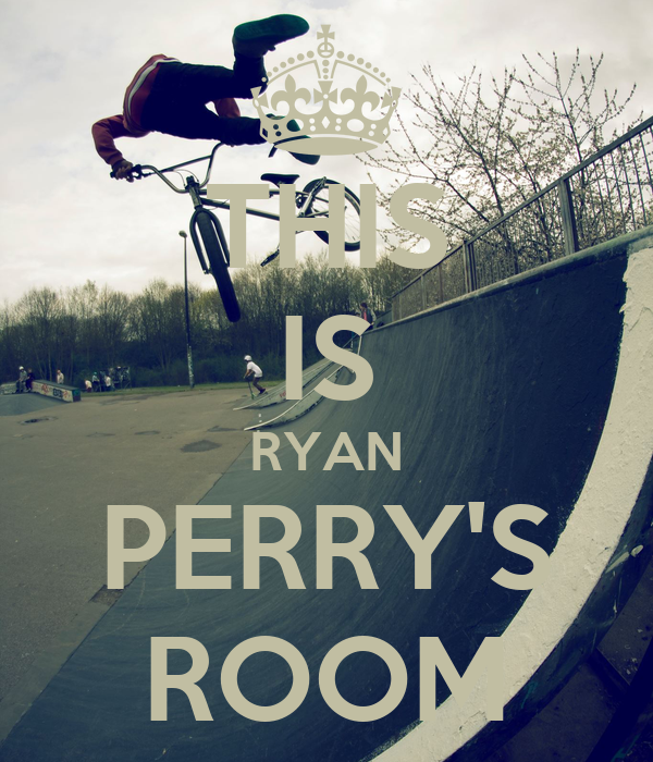 THIS IS RYAN PERRY'S ROOM