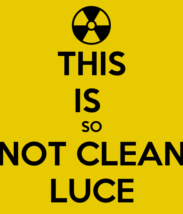 THIS IS  SO NOT CLEAN LUCE