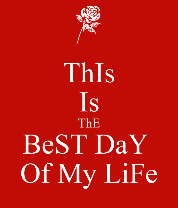 this is the best day of my life essay Essay 4 the best day my life i am going to tell you about the best day of my life the best day of my life was my birthday this year my birthday is 8 march.