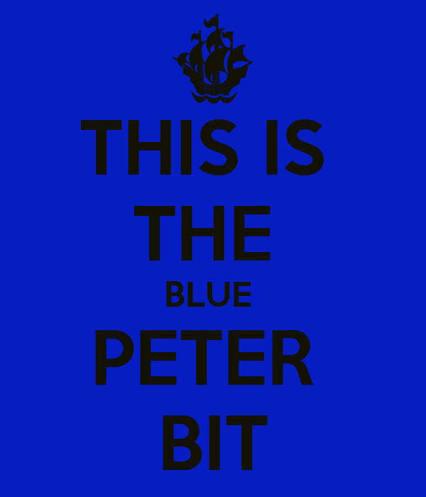 THIS IS  THE  BLUE  PETER  BIT
